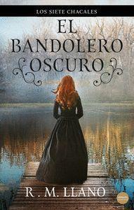 EL BANDOLERO OSCURO. LOS 7 CHACALES