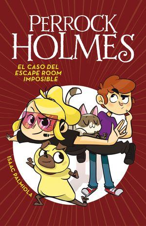 EL CASO DEL ESCAPE ROOM IMPOSIBLE - PERROCK HOLMES 9