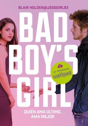 QUIEN AMA ÚLTIMO, AMA MEJOR - BAD BOY'S GIRL 5