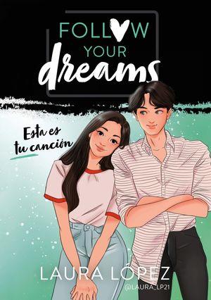 ESTA ES TU CANCIÓN. FOLLOW YOUR DREAMS 2