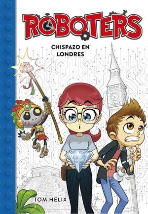 CHISPAZO EN LONDRES - ROBOTERS 3