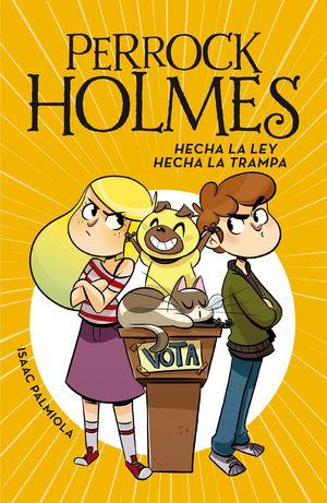 HECHA LA LEY, HECHA LA TRAMPA - PERROCK HOLMES 10
