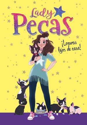 LOCURAS LEJOS DE CASA! - LADY PECAS 1