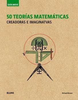 GUIA BREVE. 50 TEORIAS MATEMATICAS