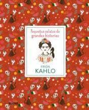FRIDA KAHLO - PEQUEÑOS RELATOS DE GRANDES HISTORIAS