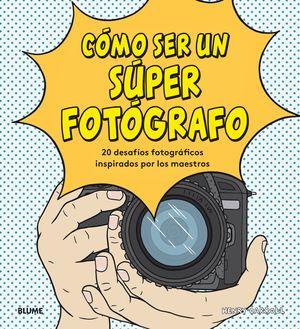 COMO SER UN SUPER FOTÓGRAFO