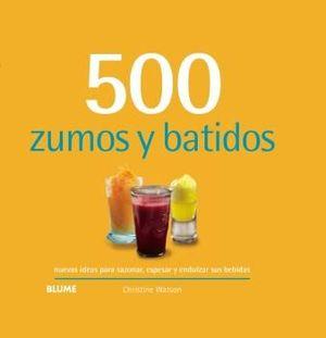 500 ZUMOS Y BATIDOS