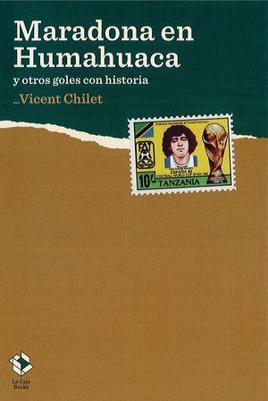 MARADONA EN HUMAHUACA Y OTROS GOLES CON HISTORIA