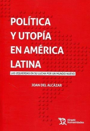 POLITICA Y UTOPIA EN AMERICA LATINA