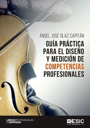 GUIA PRACTICA PARA EL DISEÑO Y MEDICION DE COMPETENCIAS PROFESIONALES