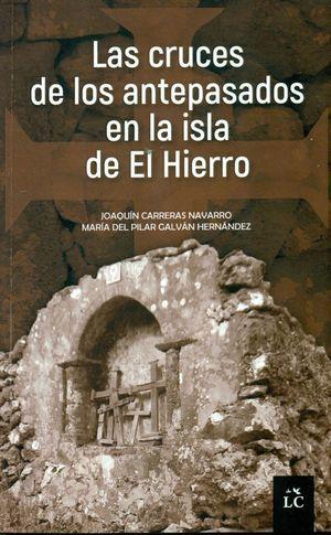 LAS CRUCES DE LOS ANTEPASADOS EN LA ISLA DE EL HIERRO