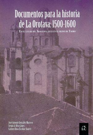 DOCUMENTOS PARA LA HISTORIA DE LA OROTAVA 1500-1600