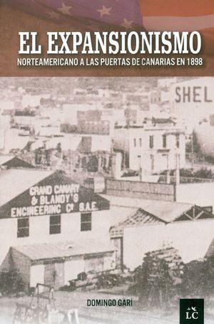 EL EXPANSIONISMO NORTEAMERICANO A LAS PUERTAS DE CANARIAS EN 1898