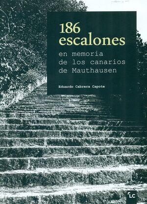 186 ESCALONES. EN MEMORIA DE LOS CANARIOS DE MUTHAUSEN