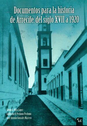 DOCUMENTOS PARA LA HISTORIA DE ARRECIFE: DEL SIGLO XVII A 1920