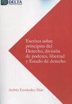 ESCRITOS SOBRE PRINCIPIOS DEL DERECHO DIVISION DE PODERES, LIBERTAD Y ESTADO DE DERECHO