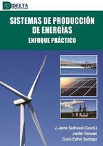 SISTEMAS DE PRODUCCION DE ENERGIAS. ENFOQUE PRACTICO