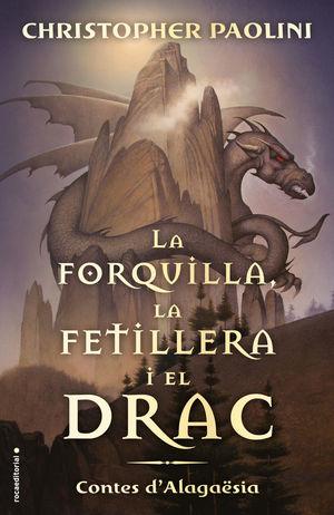 LA FORQUILLA, LA FETILLERA I EL DRAC