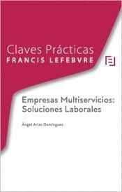 CLAVES PRÁCTICAS EMPRESAS MULTISERVICIOS: SOLUCIONES LABORALES