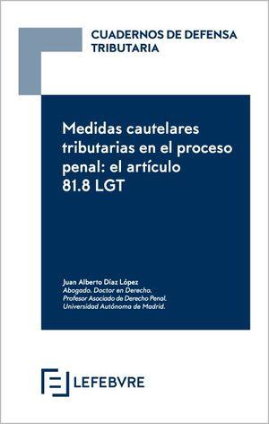 MEDIDAS CAUTELARES TRIBUTARIAS EN EL PROCESO PENAL. EL ARTICULO 81.8 LGT
