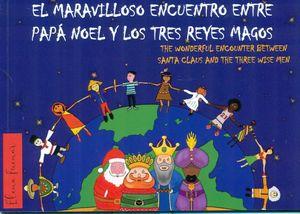 EL MARAVILLOSO ENCUENTRO ENTRE PAPA NOEL Y LOS TRES REYES MAGOS