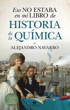 ESO NO ESTABA EN MI LIBRO DE HISTORIA DE LA QUÍMICA