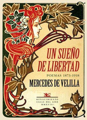 UN SUEÑO DE LIBERTAD. POEMAS 1873-1918