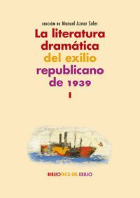 LA LITERATURA DRAMÁTICA DEL EXILIO REPUBLICANO DE 1939 T.I