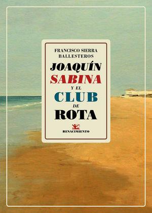 JOAQUÍN SABINA Y EL CLUB DE ROTA