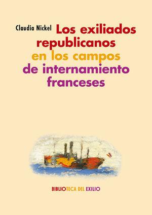 LOS EXILIADOS REPUBLICANOS EN CAMPOS DE INTERNAMIENTO FRANCESES
