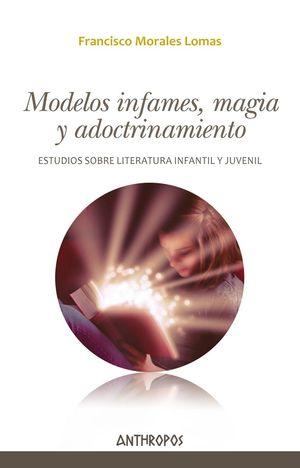 MODELOS INFAMES, MAGIA Y ADOCTRINAMIENTO