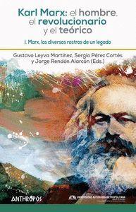 KARL MARX: EL HOMBRE, EL REVOLUCIONARIO Y EL TEORICO I