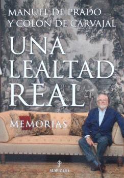 UNA LEALTAD REAL. MEMORIAS