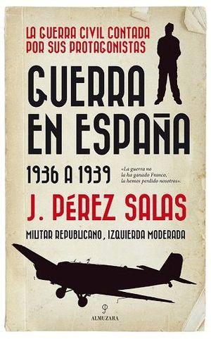 GUERRA EN ESPAÑA 1936 A 1939