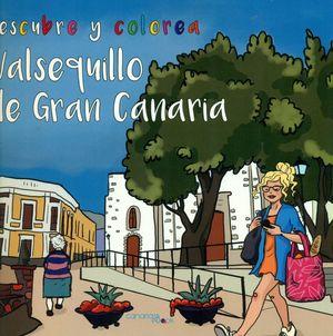 DESCUBRE Y COLOREA VALSEQUILLA DE GRAN CANARIA