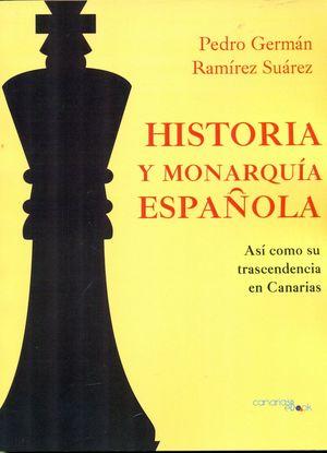 HISTORIA Y MONARQUIA ESPAÑOLA