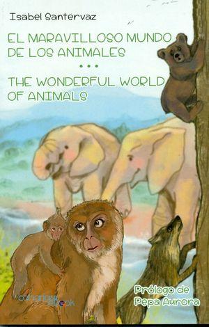 EL MARAVILLOSO MUNDO DE LOS ANIMALES / THE WONDERFUL WORLD OF ANIMALS
