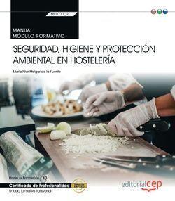 SEGURIDAD, HIGIENE Y PROTECCIÓN AMBIENTAL EN HOSTELERÍA (MF0711_2: TRANSVERSAL). CERTIFICADOS DE PROFESIONALIDAD