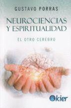 NEUROCIENCIAS Y ESPIRITUALIDAD. EL OTRO CEREBRO