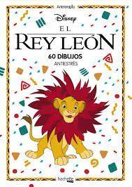 ARTETERAPIA. EL REY LEÓN. 60 DIBUJOS ANTIESTRÉS