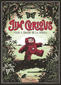 JIM CURIOUS. VIAJE A TRAVÉS DE LA JUNGLA