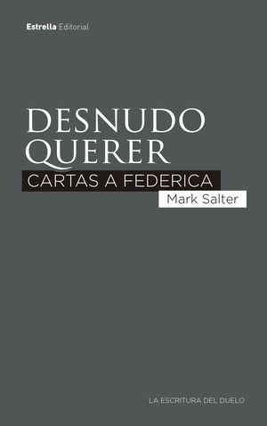 DESNUDO QUERER. CARTAS A FEDERICA