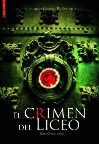 EL CRIMEN DEL LICEO - BARCELONA 1909