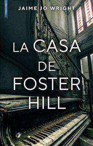 LA CASA DE FOSTER HILL
