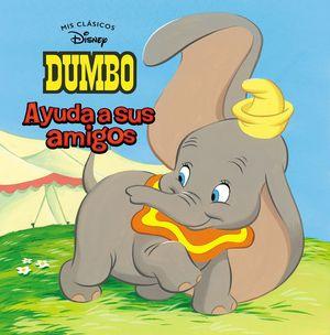 DUMBO AYUDA A SUS AMIGOS! (MIS CLÁSICOS DISNEY)