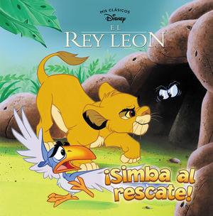 EL REY LEÓN. SIMBA AL RESCATE