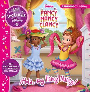 HOLA, SOY FANCY NANCY! MIS LECTURAS DISNEY