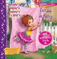 EN CASA DE NANCY . MIS LECTURAS DISNEY. FANCY NANCY CLANCY