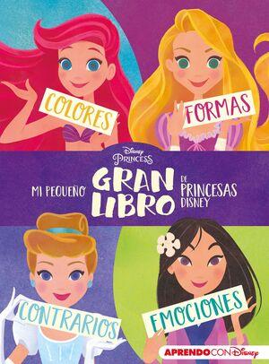 MI PEQUEÑO GRAN LIBRO DE PRINCESAS DISNEY