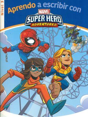 APRENDO A ESCRIBIR CON MARVEL. SUPER HERO. ADVENTURES. NIVEL 3